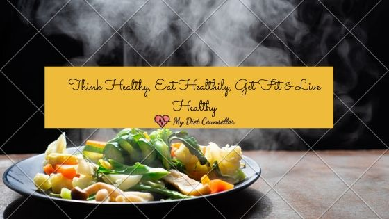 Think Healthy, Eat Healthily, Get Fit & Live Healthy