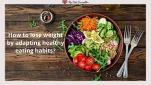 lose weight by adapting healthy eating habits